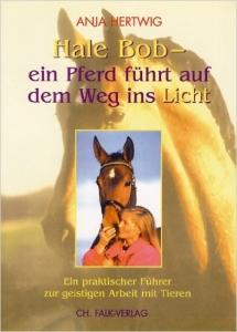 Buch - Hale Bob - Ein Pferd führt auf dem Weg ins Licht